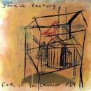 SMALL FACTORY / FOR IF YOU CANNOT FLY [LP]