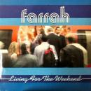 "FARRAH / LIVING FOR THE WEEKEND [7""]"