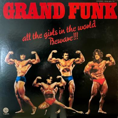 GRAND FUNK / ALL THE GIRLS IN THE WORLD BEWARE [LP]