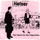 "HEFNER / THE HYMN FOR THE CIGARETTES [7""]"
