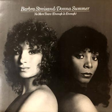 "BARBRA STREISAND/DONNA SUMMER / NO MORE TEARS (ENOUGH IS ENOUGH) [12""]"