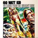 60 WATT KID / WE COME FROM THE BRIGHT SIDE [LP]