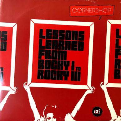 "CORNERSHOP / LESSONS LEARNED FROM ROCKY Ⅰ TO ROCKY Ⅲ [12""]"
