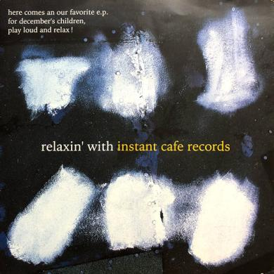 "INSTANT CAFE RECORDS / RELAXIN' WITH [7""]"