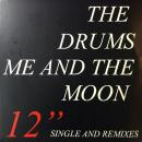 "DRUMS / ME AND THE MOON [12""]"