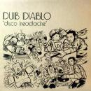 "DUB DIABLO / DISCO HEADACHE [12""]"