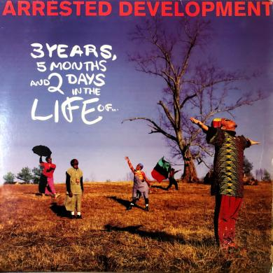 ARRESTED DEVELOPMENT / 3 YEARS, 5 MONTHS AND 2 DAYS IN THE LIFE OF... [LP]