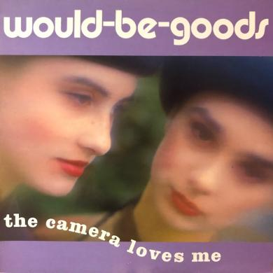 WOULD-BE-GOODS / THE CAMERA LOVES ME [LP]