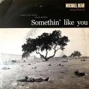 "MICHAEL HEAD / SOMETHIN' LIKE YOU [7""]"