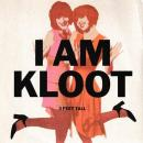 "I AM KLOOT / 3 FEET TALL [7""]"