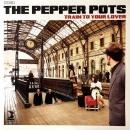 PEPPER POTS / TRAIN TO YOUR LOVER [LP]