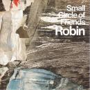 "SMALL CIRCLE OF FRIENDS / ROBIN [7""]"