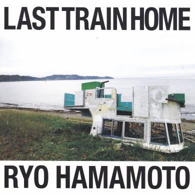 "RYO HAMAMOTO / LAST TRAIN HOME [7""]"