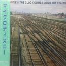 MICRODISNEY / THE CLOCK COMES DOWN THE STAIRS [LP]