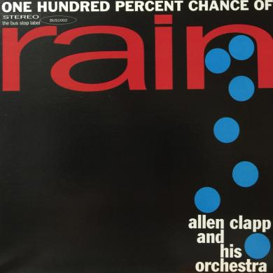 ALLEN CLAPP AND HIS ORCHESTRA / ONE HUNDRED PERCENT CHANGE OF RAIN [LP]