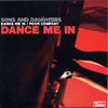 "SONS AND DAUGHTERS / DANCE ME IN [7""]"