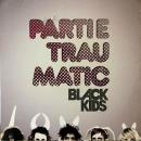 BLACK KIDS / PARTIE TRAUMATIC [LP]