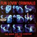 "FUN LOVIN' CRIMINALS / THE GRAVE AND THE CONSTANT 3 TRACK EP [7""]"