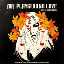 "AIR / PLAYGROUND LOVE [7""]"
