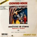 "CROWDED HOUSE / SOMETHING SO STRONG [7""]"
