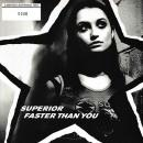 "SUPERIOR / FASTER THAN YOU [7""]"