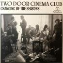 "TWO DOOR CINEMA CLUB / CHANGING OF THE SEASONS [12""]"